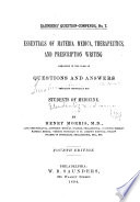 Essentials of Materia Medica  Therapeutics  and Prescription Writing  Arranged in the Form of Questions and Answers