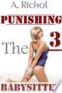 Punishing the Babysitter 3  Virgin Babysitter Taboo Erotica Light BDSM Humiliation Sex Stories Impregnation Barely Legal