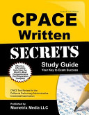 Cpace Written Secrets Study Guide  Cpace Test Review for the California Preliminary Administrative Credential Examination