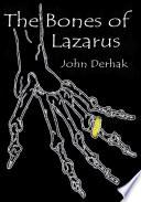 The Bones of Lazarus