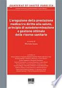 L'erogazione della prestazione medica tra diritto alla salute, principio di autodeterminazione e gestione ottimale delle risorse sanitarie