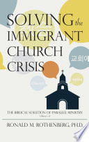 Solving The Immigrant Church Crisis book