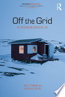 Off The Grid : being out of touch, about a place that...