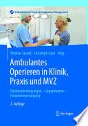 Ambulantes Operieren in Klinik  Praxis und MVZ