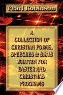 A Collection of Christian Poems  Speeches   Skits Written for Easter and Christmas Programs