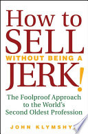 How to Sell Without Being a JERK