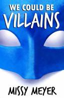 We Could Be Villains Book PDF
