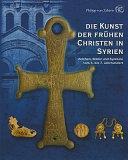 Die Kunst der fr  hen Christen in Syrien