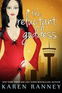 The Reluctant Goddess