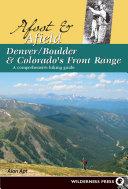 Afoot and Afield  Denver Boulder and Colorado s Front Range
