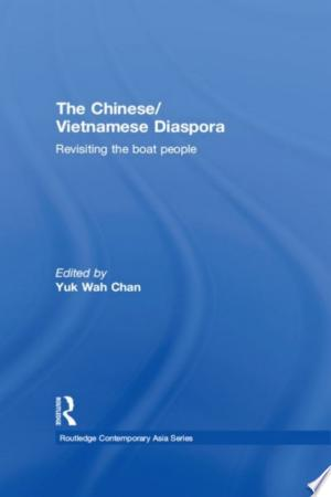 The Chinese/Vietnamese Diaspora: Revisiting the boat people - ISBN:9781136697623