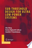 Sub threshold Design for Ultra Low Power Systems