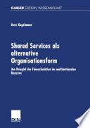 Shared Services als alternative Organisationsform