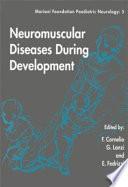 Neuromuscular Diseases During Development