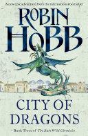 City of Dragons  The Rain Wild Chronicles  Book 3