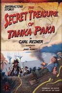 The Secret Treasure Of Tahka Paka