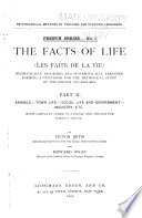 The Facts of Life  Les Faits de la Vie       Animals  Town life  Social life and government  Industry  etc   with complete index in English and French for parts I and II