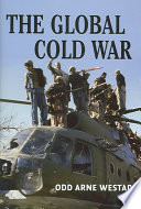 The global Cold War : third world interventions and the making of our times /
