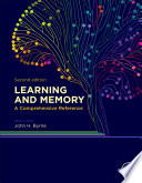 Learning and Memory  A Comprehensive Reference