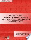 Estrategias metacognitivas en la resolución de problemas matemáticos