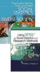 Frankfort Nachmias  Social Statistics for a Diverse Society  4th Edition with SPSS Student Version  and Wagner  Using SPSS for Social Statistics and Research Methods  Bundle
