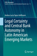 Legal Certainty and Central Bank Autonomy in Latin American Emerging Markets Book
