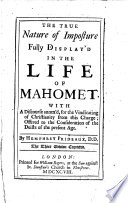 The True Nature Of Imposture Fully Displayd In The Life Of Mahomet With A Discourse Annex D For The Vindicating Of Christianity From This Charge 3 Ed Corr