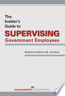 The Insider s Guide to Supervising Government Employees