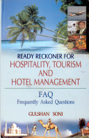 Ready Reckoner For Hospitality, Tourism And Hotel Management:(faq) Frequently Asked Questions