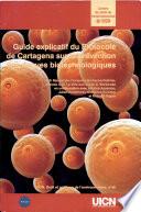 Guide explicatif du Protocole de Cartagena sur la prévention des risques biotechnologiques