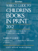 Subject Guide to Children s Books in Print 2012