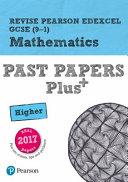 Revise Edexcel GCSE (9-1) Mathematics Past Papers Plus Higher Tier