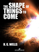 The Shape of Things to Come Of Science Fiction By H