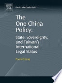 The One China Policy  State  Sovereignty  and Taiwan   s International Legal Status