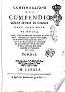 Compendio delle storie di Genova dalla sua fondazione sino all anno 1750  Dove veggonsi le guerre intraprese da suoi cittadini per la conservazione  e difesa della libert   sino alla pace d Aquisgrana     diviso in due tomi