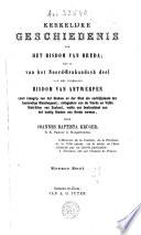 Kerkelyke geschiedenis van het bisdom van Breda, dat is van het Noord-Brabandsch deel van het voormalig bisdom van Antwerpen