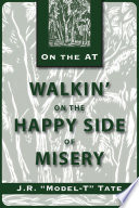 Walkin  on the Happy Side of Misery