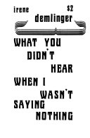 What You Didn T Hear When I Wasn T Saying Nothing