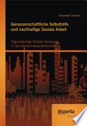 Genossenschaftliche Selbsthilfe und nachhaltige Soziale Arbeit: Eigenständige Soziale Sicherung in der Gemeinwesenökonomie