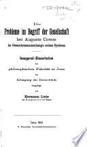 Die Probleme im Begriff der Gesellschaft bei Auguste Comte im Gesamtzusammenhange seines Systems