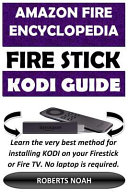 Amazon Fire Encyclopedia Amazon Firestick Kodi Guide