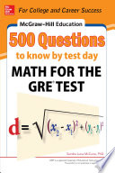 McGraw Hill Education 500 Questions to Know by Test Day  Math for the GRE   Test