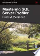 Mastering SQL Server Profiler : ...