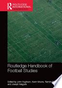 Routledge Handbook of Football Studies