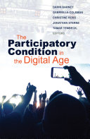 The Participatory Condition In The Digital Age : in which taking part in something with...