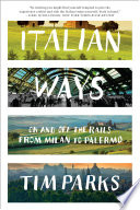 Italian Ways On And Off The Rails From Milan To Palermo book
