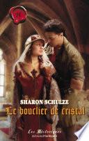 Le bouclier de cristal (Harlequin Les Historiques)