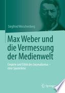 Max Weber und die Vermessung der Medienwelt