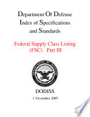 Department Of Defense Index of Specifications and Standards Federal Supply Class Listing  FSC  Part III November 2005