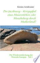 Der Jacobsweg - Kriegspfad eines Maurentöters oder Muschelweg durch Mutterland?